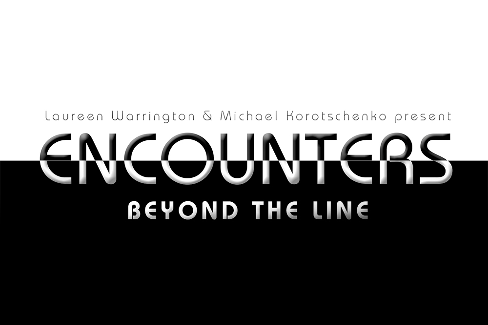 ENCOUNTERS / BEYOND THE LINE